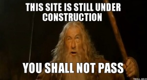 this-site-is-still-under-construction-you-shall-not-pass